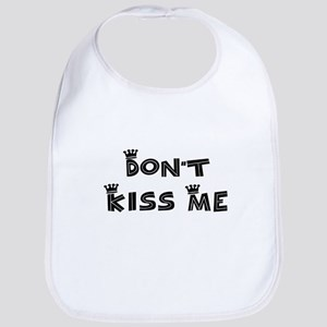 Don't Kiss Me - Cute Bib