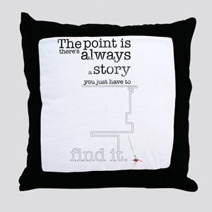 There's always a story Throw Pillow