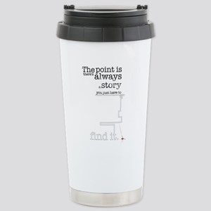 There's always a story Stainless Steel Travel Mug