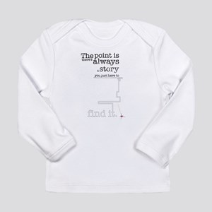 There's always a story Long Sleeve Infant T-Shirt