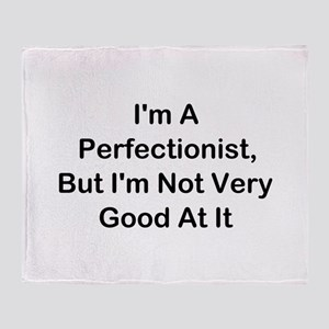 I'm A Perfectionist Throw Blanket