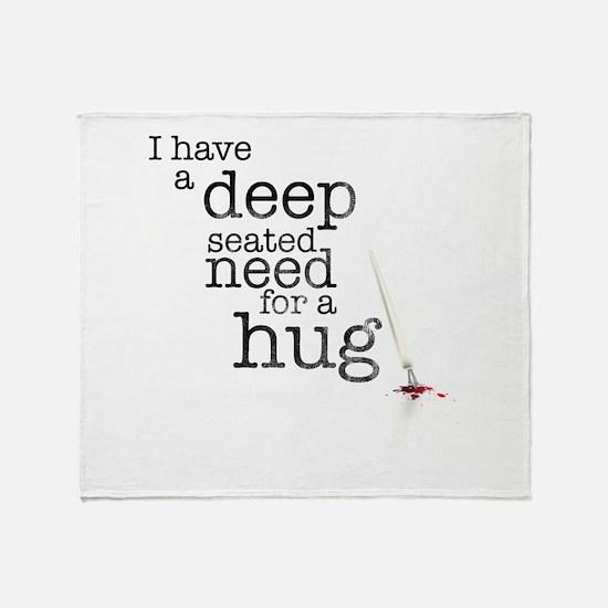 Need for a hug Throw Blanket