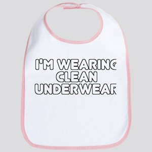 I'm Wearing Clean Underwear Bib
