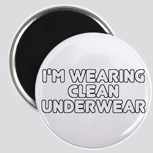 I'm Wearing Clean Underwear Magnet