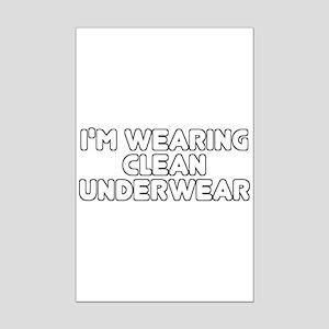 I'm Wearing Clean Underwear Mini Poster Print