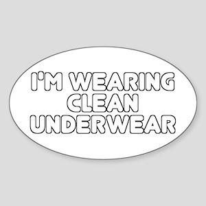 I'm Wearing Clean Underwear Sticker (Oval)