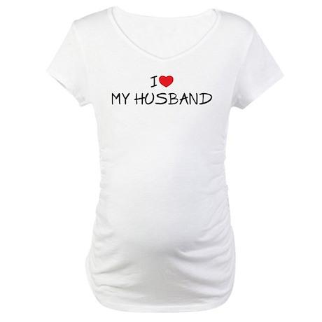 I Love My Husband Maternity T-Shirt