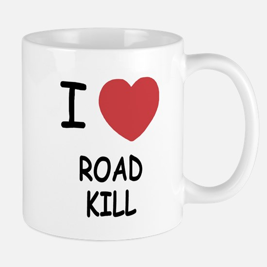 I heart road kill Mug