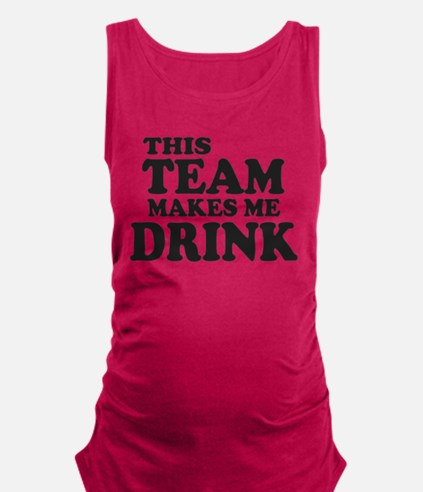 This Team Makes Me Drink Tank Top