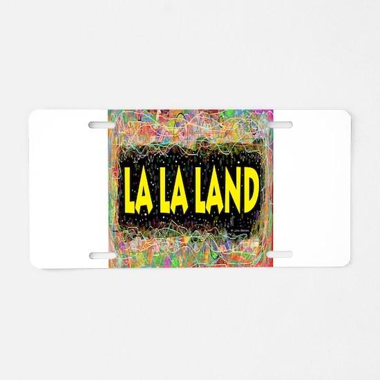 La La Land Life Aluminum License Plate