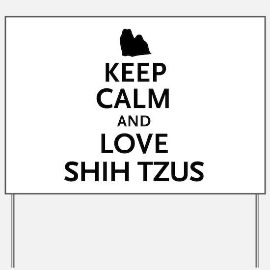 Keep Calm Shih Tzus Yard Sign