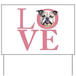 Love - Bulldog Yard Sign