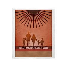 Teach Your Children Well Throw Blanket
