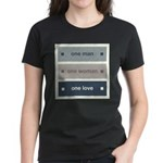 One Man, One Woman, One Love Women's Dark T-Shirt