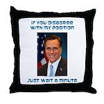 Wait a Minute Throw Pillow