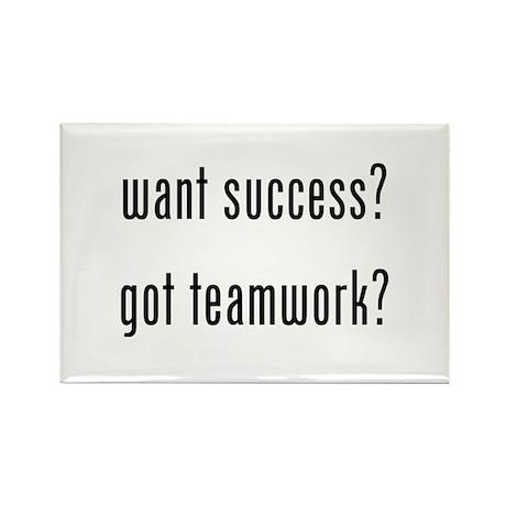 want success? got teamwork? Rectangle Magnet