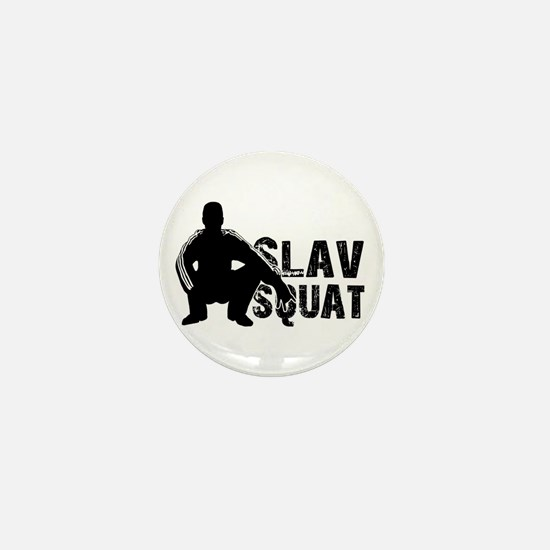 Slav Squat Mini Button