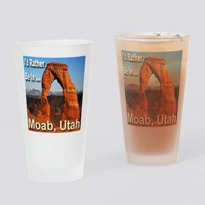 I'd Rather Be In ... Moab, Utah Drinking Glass