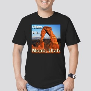 I'd Rather Be In ... Moab, Utah Men's Fitted T-Shi