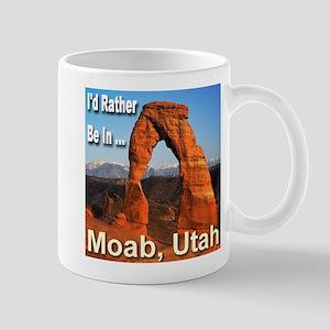 I'd Rather Be In ... Moab, Utah Mug