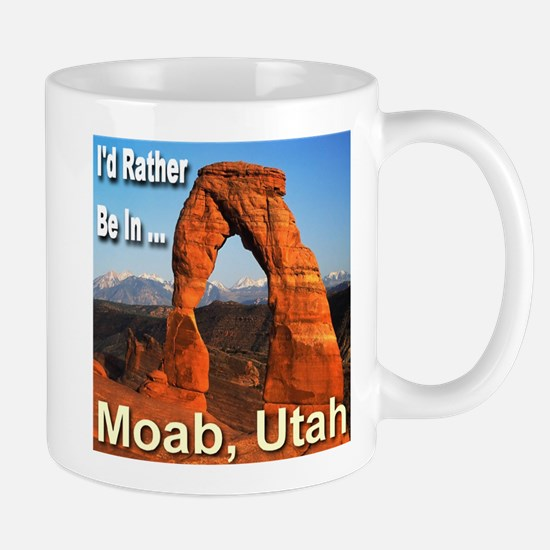 I'd Rather Be In ... Moab, Utah Mug