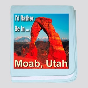 I'd Rather Be In ... Moab, Utah baby blanket