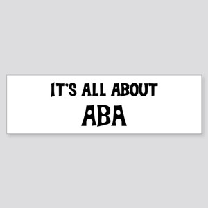 All about Aba Bumper Sticker