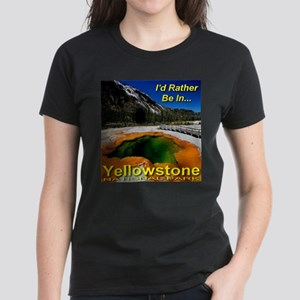 I'd Rather Be In Yellowstone Women's Dark T-Shirt
