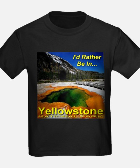 I'd Rather Be In Yellowstone T