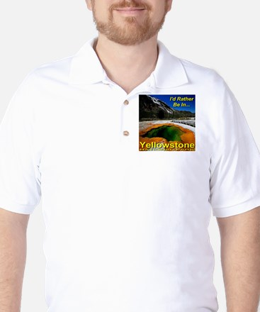 I'd Rather Be In Yellowstone Golf Shirt