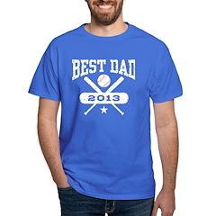 Best Dad 2013 Baseball T-Shirt