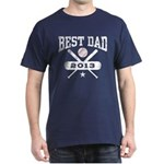 Best Dad 2013 Baseball Dark T-Shirt