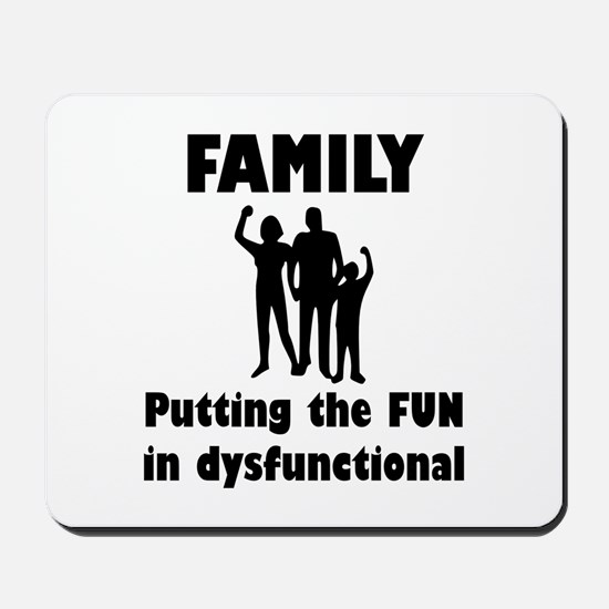 Family Dysfunctional Mousepad