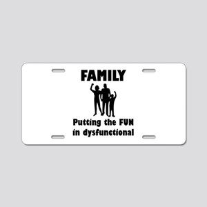 Family Dysfunctional Aluminum License Plate