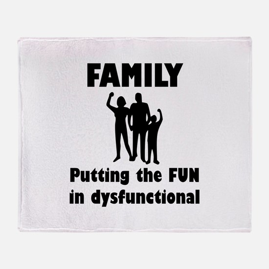 Family Dysfunctional Throw Blanket