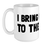 I Bring Nothing To The Table Large Mug