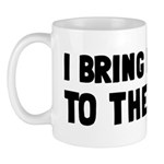 I Bring Nothing To The Table Mug