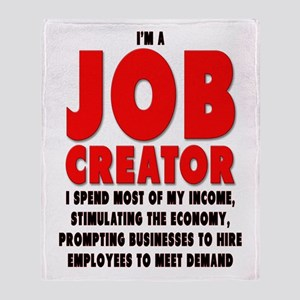I'm A Job Creator Throw Blanket
