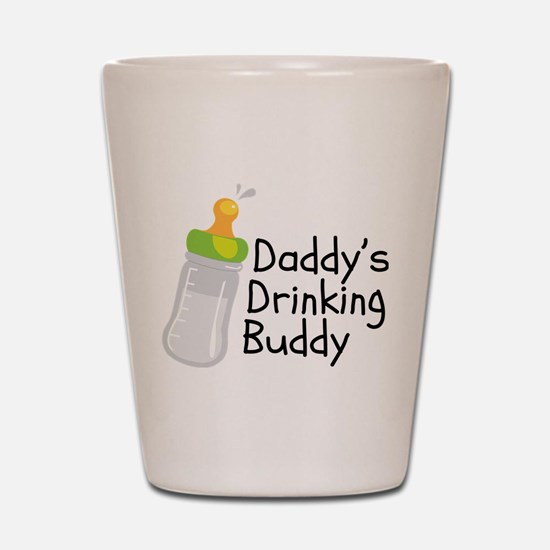Daddy's Drinking Buddy Shot Glass