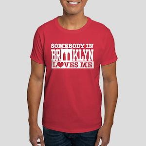 Somebody In Brooklyn Loves Me Dark T-Shirt