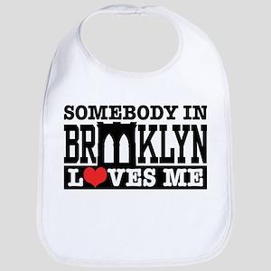 Somebody In Brooklyn Loves Me Bib