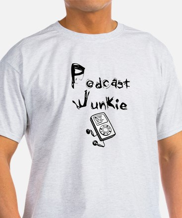 Podcast Junkie T-Shirt
