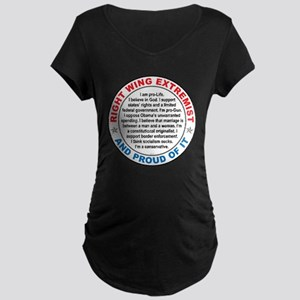Right Wing Extremist Maternity Dark T-Shirt