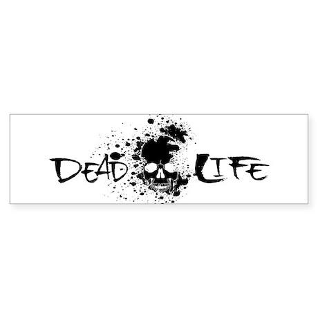 Dead Life Sticker (Bumper)