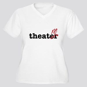 "Theatre Spelled Wrong ""re"" Plus Size T-Shirt"