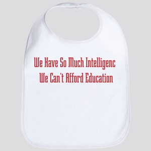Too Much Intelligence Bib