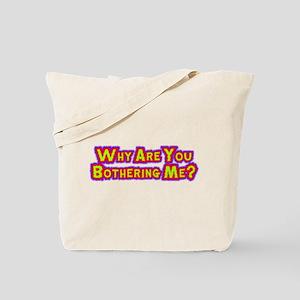 Stop Bothering Me Tote Bag