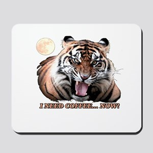 Tiger needs caffeine Mousepad