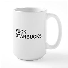 Fuck Starbucks Mug