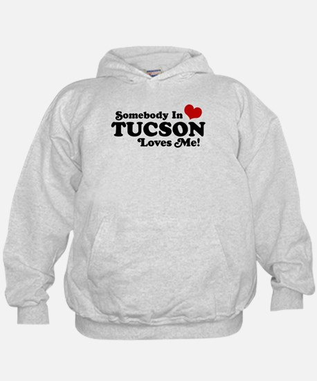 Somebody In Tucson Loves Me Hoodie